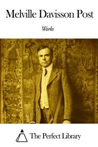 Works of Melville Davisson Post