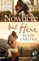 Renée Carlino - Nowhere but Here artwork