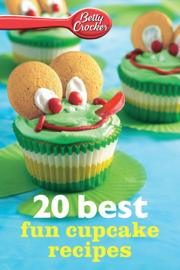 Betty Crocker 20 Best Fun Cupcake Recipes