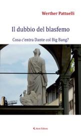IL DUBBIO DEL BLASFEMO - COSA C'ENTRA DANTE COL BIG BANG?