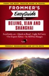 Frommers EasyGuide To Beijing Xian And Shanghai
