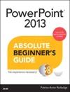 PowerPoint 2013 Absolute Beginners Guide