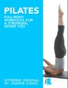Pilates Full-Body Workouts For A Stronger Sexier You