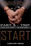 Trip Part 5 Of Start Detective John Aston Martin Start Thriller Series Book 1