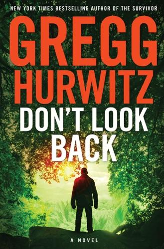 Gregg Hurwitz - Don't Look Back
