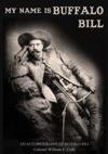 My Name Is Buffalo Bill - An Autobiography Of Buffalo Bill