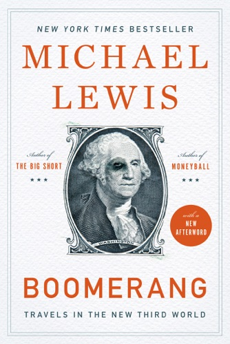 Michael Lewis - Boomerang: Travels in the New Third World