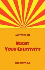 60 Ways to Boost Your Creativity da Lisa Mayfield