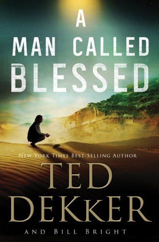 Ted Dekker - A Man Called Blessed
