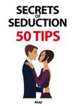 Secrets of Seduction: 50 Tips