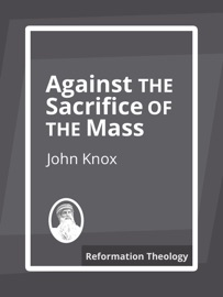 AGAINST THE SACRIFICE OF THE MASS