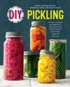 DIY Pickling Step-By-Step Recipes For Fermented Fresh And Quick Pickles