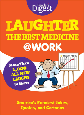 Laughter the Best Medicine @ Work - Editors of Reader's Digest book