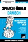 Sprachfhrer Deutsch-Dnisch Und Thematischer Wortschatz Mit 3000 Wrtern