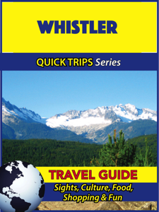 Whistler Travel Guide (Quick Trips Series) - Melissa Lafferty