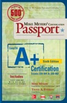 Mike Meyers CompTIA A Certification Passport Sixth Edition Exams 220-901  220-902