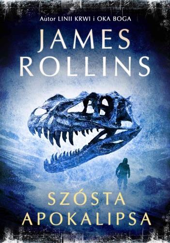 James Rollins - Szósta apokalipsa