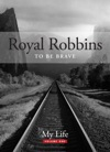 To Be Brave My Life Royal Robbins