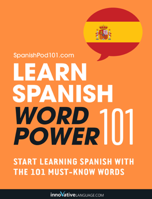 Learn Spanish - Word Power 101 - Innovative Language Learning, LLC book