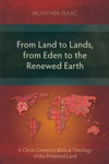 From Land To Lands From Eden To The Renewed Earth