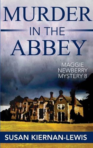Murder in the Abbey - Susan Kiernan-Lewis - Susan Kiernan-Lewis