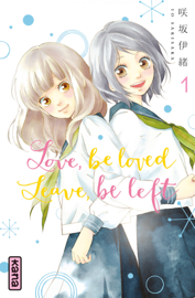 Love, be loved Leave, be left - Tome 1