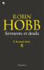 L'Assassin royal (Tome 10) - Serments et Deuils - Robin Hobb