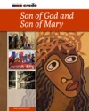 Son Of God And Son Of Mary