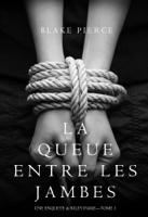 Download and Read Online La Queue Entre les Jambes (Une Enquête de Riley Paige – Tome 3)