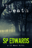 SP Edwards - 'Til Death artwork