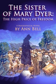 The Sister Of Mary Dyer The High Price Of Freedom