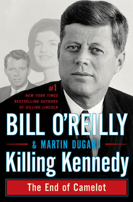 Killing Kennedy - Bill O'Reilly & Martin Dugard book