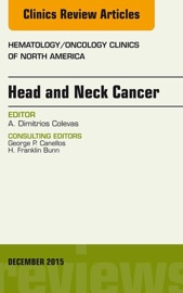 Download and Read Online Head and Neck Cancer, An Issue of Hematology/Oncology Clinics of North America, E-Book