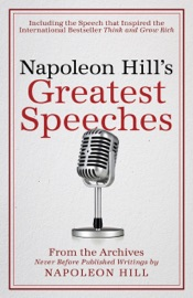 Napoleon Hill's Greatest Speeches - Napoleon Hill Book