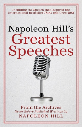 Napoleon Hill's Greatest Speeches - Napoleon Hill - Napoleon Hill