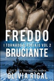 FREDDO BRUCIANTE. I TORNADO DACCIAIO VOL. 2