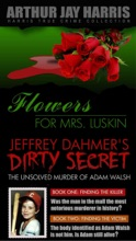 Box Set: Flowers for Mrs. Luskin and The Unsolved Murder of Adam Walsh Books One and Two