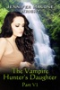 The Vampire Hunter's Daughter: Part VI