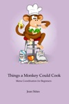 Things A Monkey Could Cook