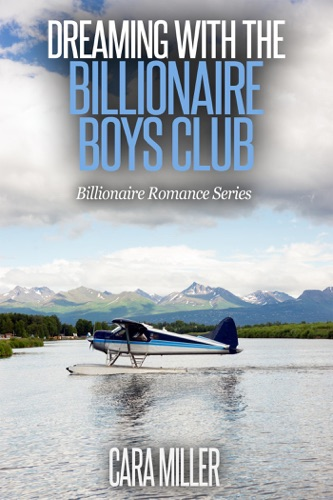Cara Miller - Dreaming with the Billionaire Boys Club