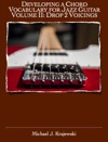 Developing A Chord Vocabulary For Jazz Guitar Volume II Drop 2 Voicings