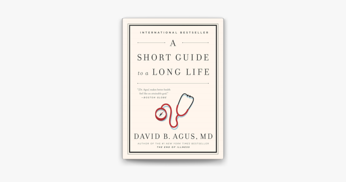 A Short Guide to a Long Life - David B. Agus