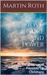Love Justice And Power The Message Of Passover For Christians