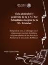 Vida Admirable Y Penitente De La VM Sor Sebastiana Josepha De La SS Trinidad
