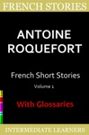 French Short Stories By Antoine Roquefort