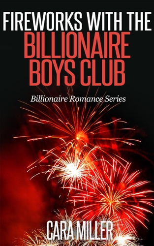 Cara Miller - Fireworks with the Billionaire Boys Club