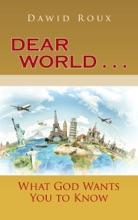 Dear World . . .