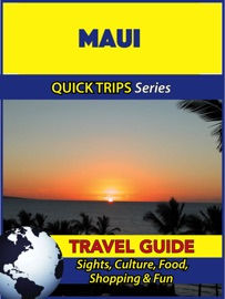 MAUI TRAVEL GUIDE (QUICK TRIPS SERIES)