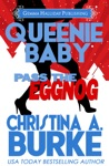 Queenie Baby Pass The Eggnog A Queenie Baby Holiday Novella