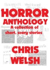 Horror Anthology A Collection Of Short Scary Stories